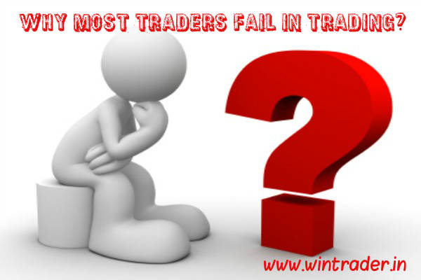 why most traders fail in trading