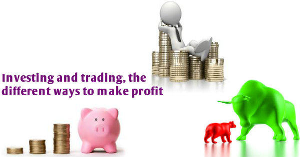 Investing and Trading are different methods to get profit in financial market